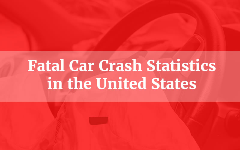 2018 Fatal Car Crash Statistics in the U S A  - Safer America